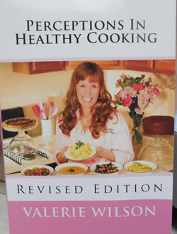Peceptions in Healthy Cooking, Revised Edition, by Chef Valerie Wilson